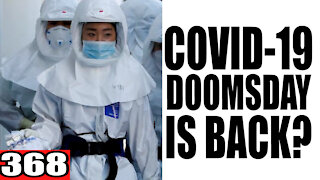 368. Covid DOOMSDAY is Back?
