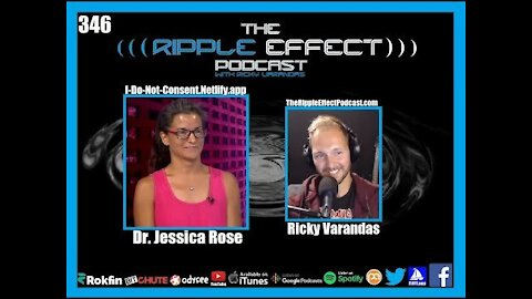 The Ripple Effect Podcast #346 (Dr. Jessica Rose | Exploring Ideas, History, The Future And More)
