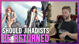 Should Jihadis be Allowed to Return to the UK?