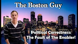 Political Correctness: The Fault of the Enabler