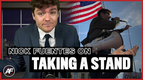 The Time To Take A Stand Is NOW - Nick Fuentes