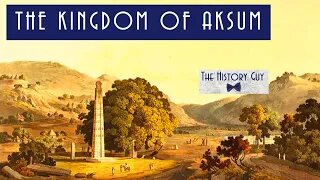 Aksum: A Forgotten Empire