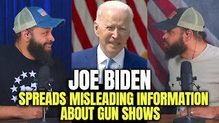 Joe Biden Spreads Misinformation About Gun Shows