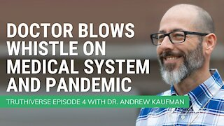 Dr Andy Kaufman Blows Whistle on Medical System and Pandemic