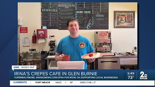 """Irina's Crepes Cafe in Glen Burnie says """"We're Open Baltimore!"""""""