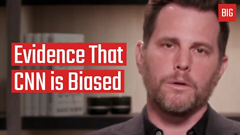Evidence That CNN is Biased - Dave Rubin