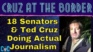 Ted Cruz Is Down At The Border With A Camera Making Social Media Videos
