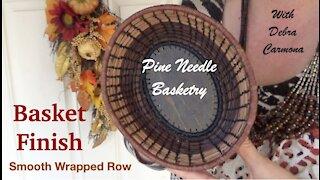 Smooth Finish of Pine Needle Basket