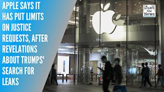 Apple says it has put limits on Justice requests, after revelations about Trumps' search for leaks