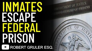 Inmates Escape Federal Prison