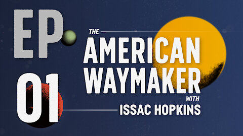 American Waymaker Ep 01- Digital tradesmen, Conservatives issues & how to fight back.