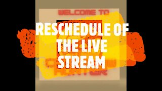 RESCHEDULE OF THE LIVE STREAM