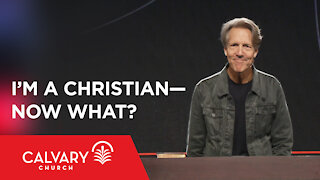 I'm a Christian—Now What? - Romans 8:12-17 - Skip Heitzig