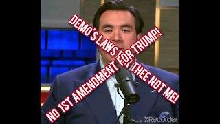 DEMONCRATS! TRUMP HAS NO FIRST AMENDMENT!