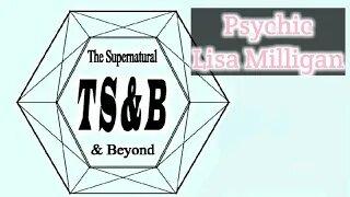 Guest Lisa Milligan, Psychic Medium.