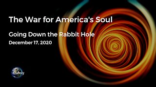 The War for America's Soul: Going Down the Rabbit Hole