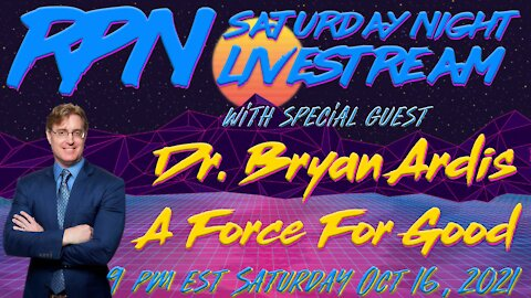 Dr. Bryan Ardis - A Force For Good on Saturday Night Livestream