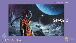 """I AM Joshua """"SPACE 2"""" LIVE from Las Vegas"""
