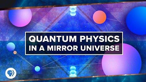 Quantum Physics in a Mirror Universe