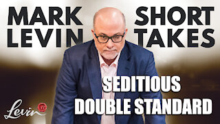 Seditious Double Standard   Mark's Short Takes