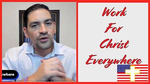 Work for Christ Everywhere