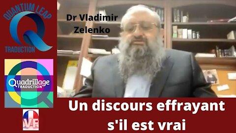 Dr. Vladimir Zelenko : Un discours effrayant s'il est vraie