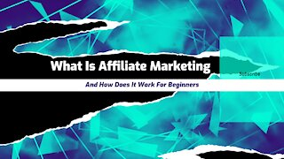 What Is Affiliate Marketing And How Does It Work For Beginners