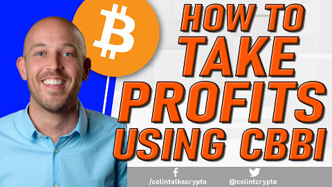 🔵 How to TAKE PROFITS This Bull Run Using The CBBI (Colin Talks Crypto Bitcoin Bull Run Index)