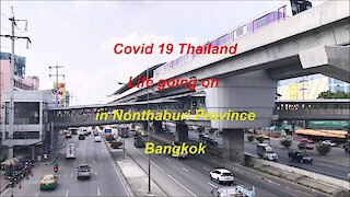 Covid 19 Life going on in Nonthaburi Province, Thailand