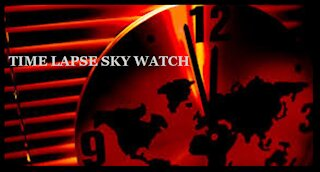 TIME LAPSE SKY WATCH HIGH SPEED 1 21 21