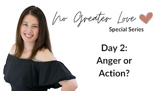 Anger or Action?