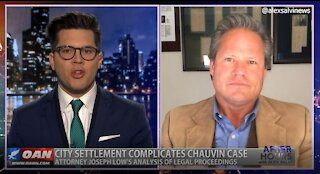 After Hours - OANN Chauvin Lawsuit with Joseph Low