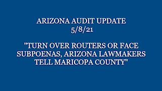 TURN OVER ROUTERS OR FACE SUBPOENAS, ARIZONA LAWMAKERS TELL MARICOPA COUNTY