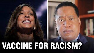 KAMALA HARRIS - NO VACCINE AGAINST RACISM | Larry Elder