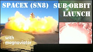Live Commentary on Launch of SpaceX's SN8 Starship Suborbital Flight.