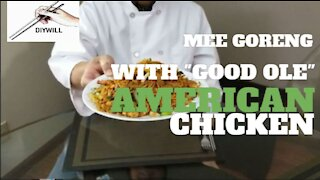 """Mee Goreng With """"Good Ole"""" American Chicken"""