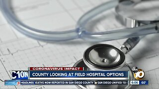 County looking at field hospital options
