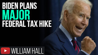 Biden Plans MAJOR Federal Tax Hike