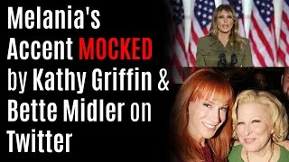 Melania's Accent MOCKED by Kathy Griffin & Bette Midler on Twitter After RNC 2020 Convention Speech