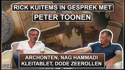 Rick Kuitems in gesprek met Peter Toonen - Archonten, Nag Hammadi, Kleitablet, Dode Zeerollen S2A1