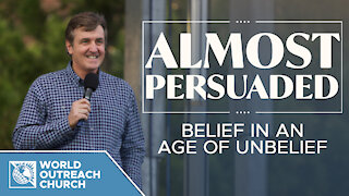Almost Persuaded: Belief in an Age of Unbelief