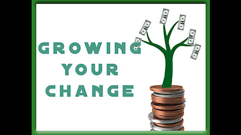 Growing Your Change