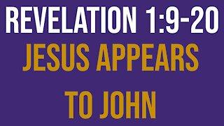 Revelation 1:9-20: Jesus appears to John