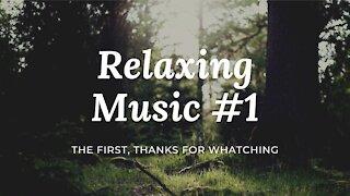 Relaxing Music #1   For Relaxing