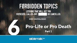 Pro-Life or Pro Death - Part 1