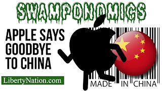Apple Says Goodbye to China – Swamponomics