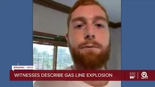 Witnesses describe gas line explosion