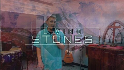 Living Stones Part 3: The Firm Foundation (5/30/21)