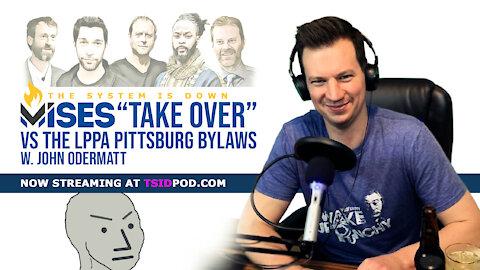 """240: The Mises Caucus """"Take Over"""" vs the LPPA Pittsburg Bylaws w. John Odermatt"""