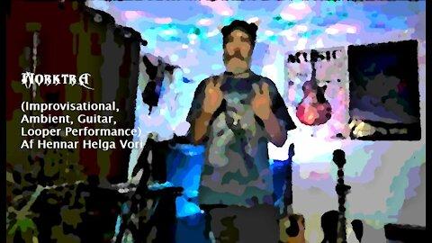 Morktra (Improvisational, Ambient, Guitar, Looper Performance) - Af Hennar Helga Vori